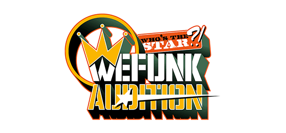 WHO'S THE STAR?! 〜WEFUNK AUDITION〜