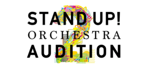 STAND UP! ORCHESTRA AUDITION