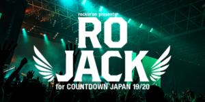 RO JACK for COUNTDOWN JAPAN 19/20