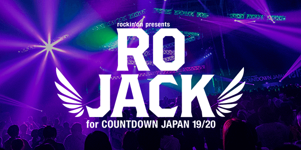 RO JACK for COUNTDOWN JAPAN 19/20