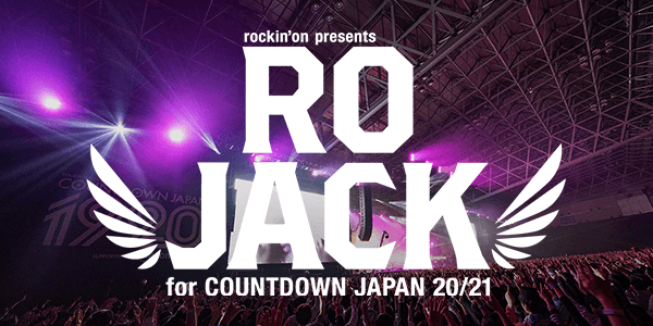 RO JACK for COUNTDOWN JAPAN 20/21